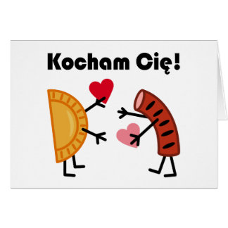 Cute Pierogi & Kielbasa Kocham Cie! (I Love You!) Card