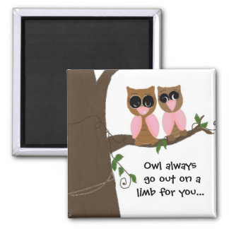 Cute Pink and Brown Owls with Saying Magnet