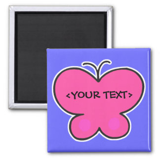 cute pink butterfly, <YOUR TEXT> Magnet