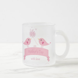 """Cute Pink Love Birds """"on Mother's Day with Love"""". Frosted Glass Coffee Mug"""