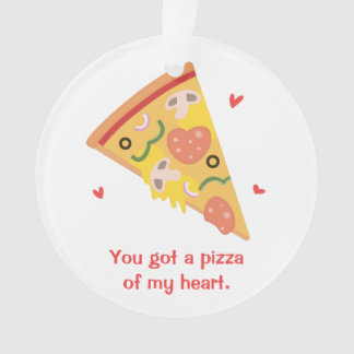 Cute Pizza of my Heart Pun Love Humor Ornament
