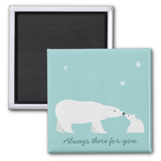 Cute Polar Bear Magnet: Always there for you 2 Inch Square Magnet