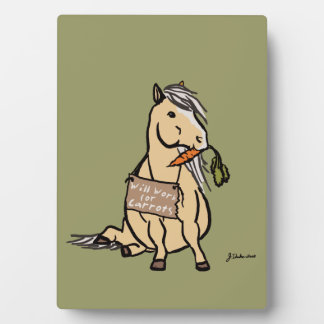Cute Pony Will Work For Carrots Plaque