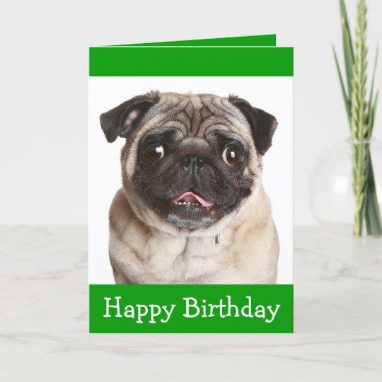Cute Pug Puppy Dog Happy Birthday Greeting Card Zazzle Com