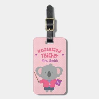 Cute Pun Humor Koala Bear Female Teacher Luggage Tags