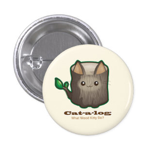 Cute Punny Cat Log Pinback Button