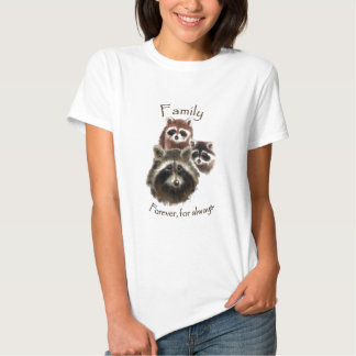 Cute Raccoon Family, Forever and Always, Quote T Shirt