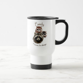 Cute Raccoon Family, Forever and Always, Quote Travel Mug