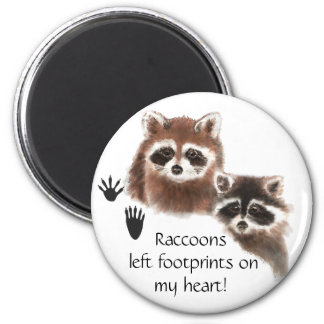 Cute Raccoon left footprints on my heart, humor 2 Inch Round Magnet