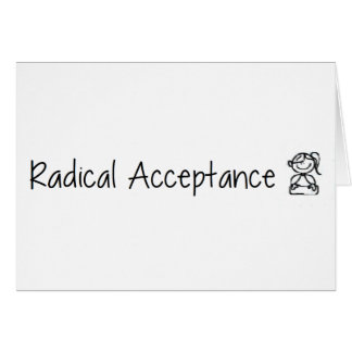 Cute Radical Acceptance Greeting Card