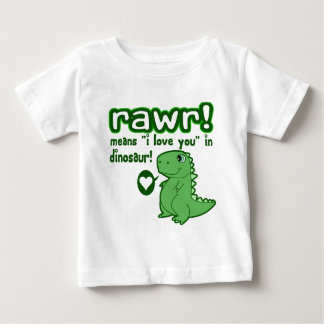 Cute! RAWR Means I Love You... Baby T-Shirt
