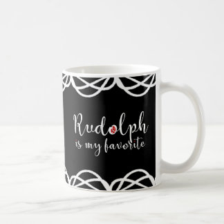 Cute Rudolph is my favorite black and white border Coffee Mug