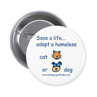 Cute Save A Life Adopt a Homeless Dog or Cat Pins