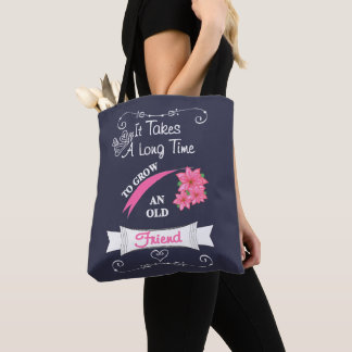 Cute Saying For An Old Friend Typography Graphic Tote Bag