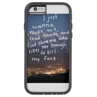 cute Saying nice Tough Xtreme iPhone 6 Case