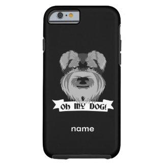 Cute Schnauzer Oh My Dog Tough iPhone 6 Case
