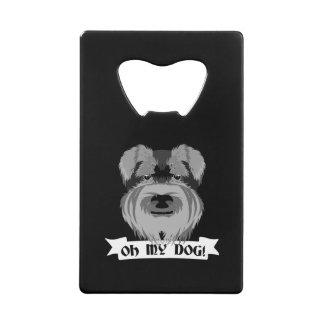 Cute Schnauzer Oh My Dog Credit Card Bottle Opener