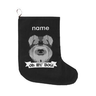 Cute Schnauzer Oh My Dog Large Christmas Stocking