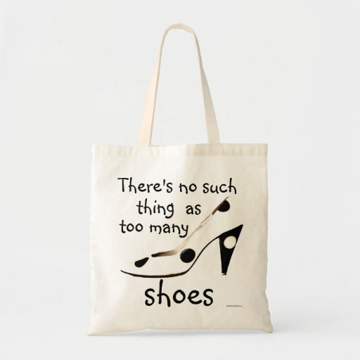 Cute shoes slogan for fashion shopaholic tote bag zazzle for Catchy phrases for fashion