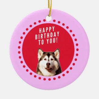 Cute Siberian Husky Dog Wishing Happy Birthday Ceramic Ornament