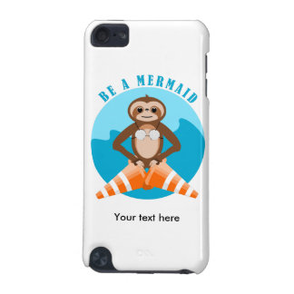 Cute Sloth Be a Mermaid iPod Touch (5th Generation) Case