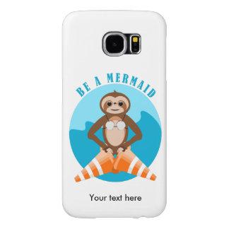Cute Sloth Be a Mermaid Samsung Galaxy S6 Case
