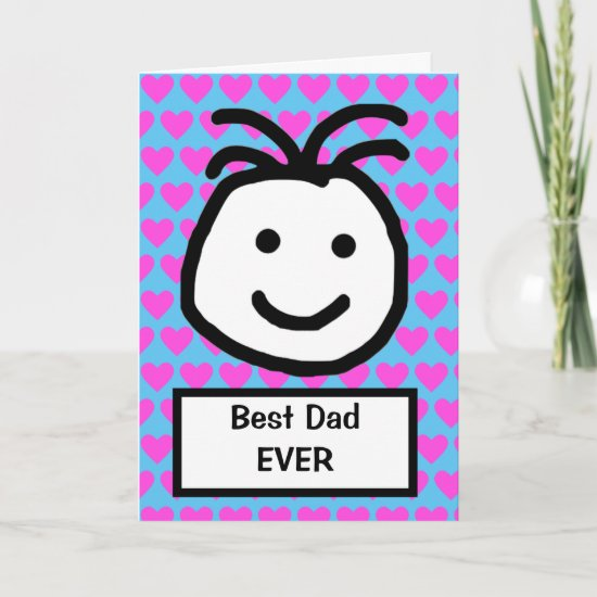 Cute Smiling Face Best Dad Ever Fathers Day Card