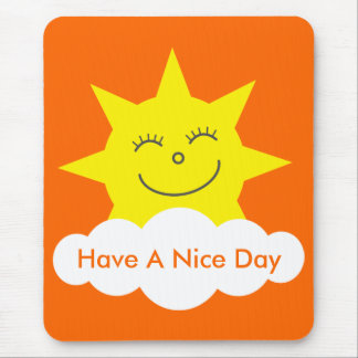 Cute Smiling Sun & Cloud Orange Have A Nice Day Mouse Pad