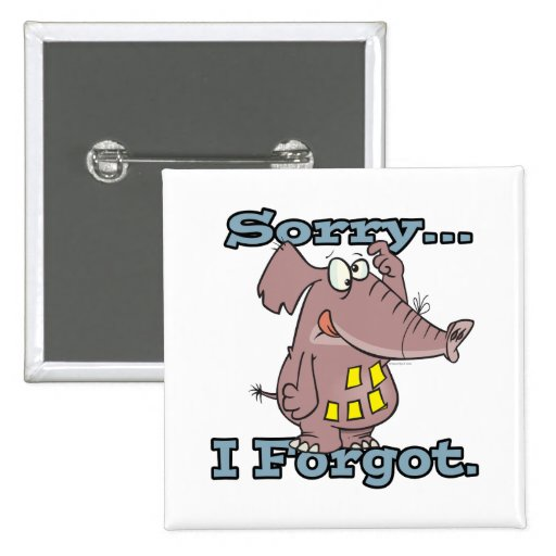cute sorry i forgot funny forgetful elephant 2 inch square button