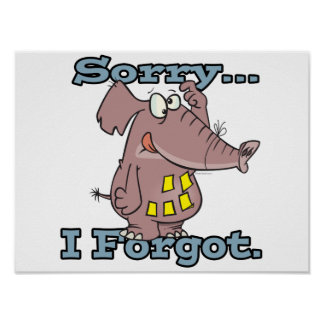 cute sorry i forgot funny forgetful elephant poster