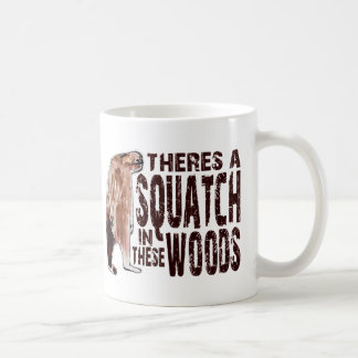 Cute SQUATCH IN THESE WOODS - Finding Bigfoot Gear Coffee Mug