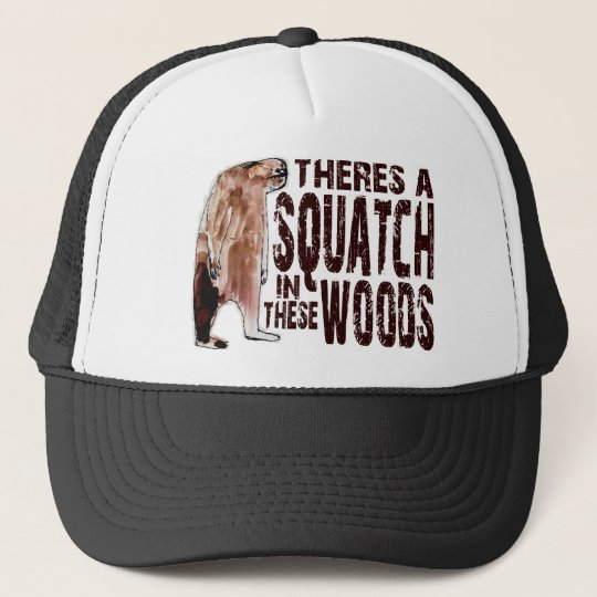 Cute SQUATCH IN THESE WOODS - Finding Bigfoot Gear Trucker Hat