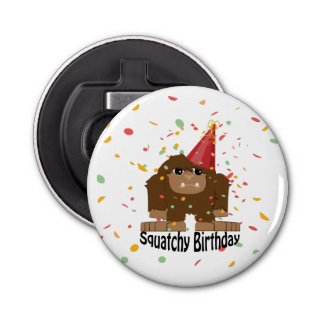 Cute Squatchy Birthday Bigfoot Bottle Opener