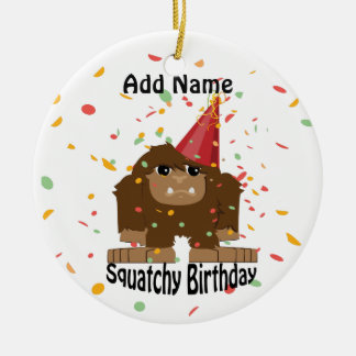 Cute Squatchy Birthday Bigfoot Ceramic Ornament