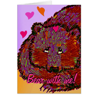 Cute St Valentine's Day Hearts,  Bear with me. Card