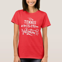 Cute Tennis is My Valentine Gift for Her Him T-Shirt