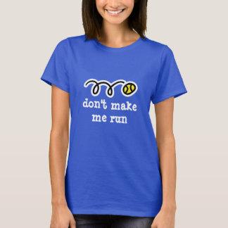 Cute tennis tshirt for women | Don't make me run