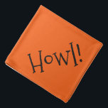 "Cute Text Orange and Black ""Howl"" Pet Bandana<br><div class=""desc"">Orange bandana, with cute, funny, black typography... .Howl! Perfect for your pet"