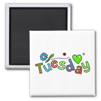 Cute Tuesday Week Day Greeting Text Expression 2 Inch Square Magnet