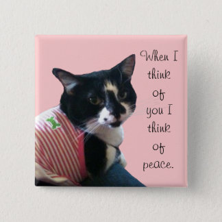 Cute Tuxedo Cat Think of Peace Custom Pins