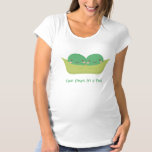 Cute Two Peas in a Pod For Mommy Maternity T-Shirt