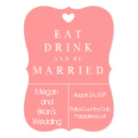 Cute Wedding Invitation - eat drink and be married