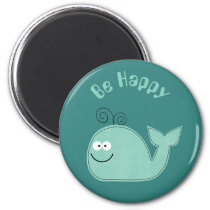 Cute Whale Inspirational Slogan Be Happy Magnet