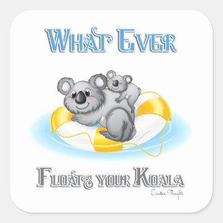 CUTE Whatever Floats your Koala Square Sticker