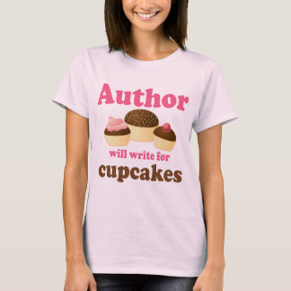 Cute Will Write For Cupcakes Author Gift T-Shirt