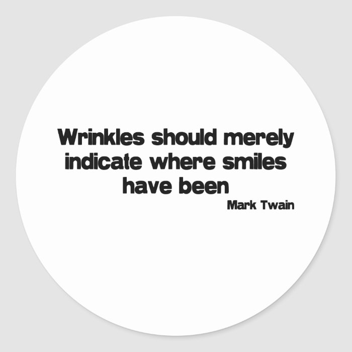 Cute, Wrinkles quote Classic Round Sticker