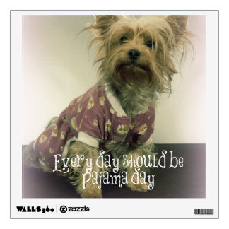 Cute Yorkshire Terrier in Pajamas with Quote Wall Decal