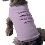 Cute's My Name And Licking's My Game dog shirt