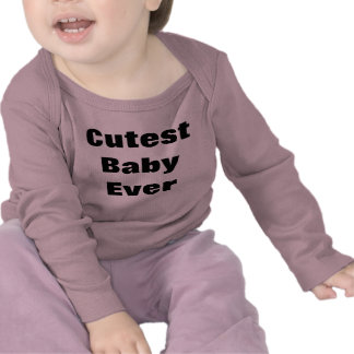 Cutest Baby Ever Long Sleeve T Shirts