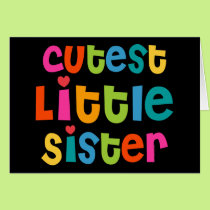 Cutest Little Sister Card